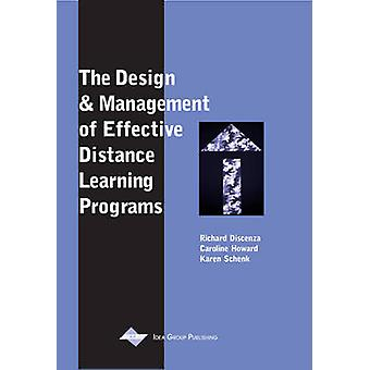 The Design and Management of Effective Distance Learning Programs by