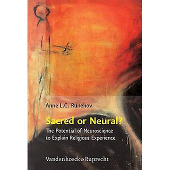 Sacred or Neural? - The Potential of Neuroscience to Explain Religious