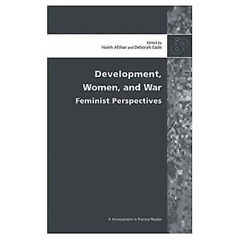 Sviluppo, donne e guerra: prospettive femministe (sviluppo in pratica lettori)