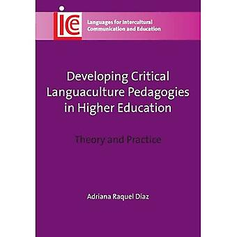 Developing Critical Languaculture Pedagogies in Higher Education: Theory and Practice (Languages for Intercultural...