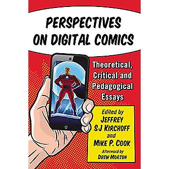 Perspectives on Digital Comics - Theoretical - Critical - and Pedagogi