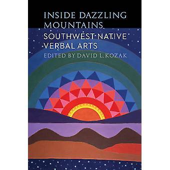 Inside Dazzling Mountains - Southwest Native Verbal Arts by David L. K