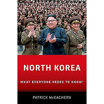 North Korea - What Everyone Needs to Know (R) by Patrick McEachern - 9