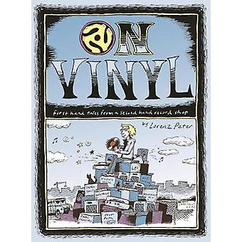 On Vinyl - First Hand Tales from a Second Hand Record Shop by Lorenz P