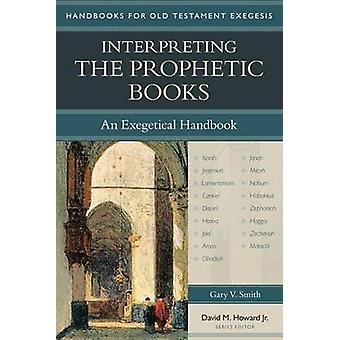 Interpreting the Prophetic Books by Gary Smith - 9780825443633 Book