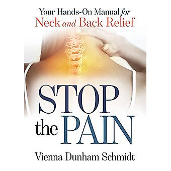 Stop the Pain - Your Hands-On Manual for Neck and Back Relief by Vienn