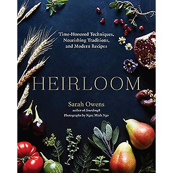 Heirloom - Time-Honored Techniques - Nourishing Traditions - and Moder