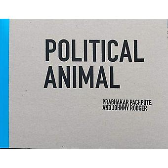 Political Animal - Prabhakar Pachpute by Prabhakar Pachpute - 97809957