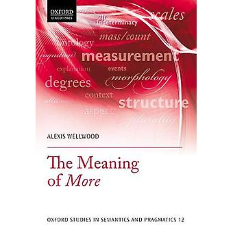 The Meaning of More by Alexis Wellwood - 9780198804666 Book