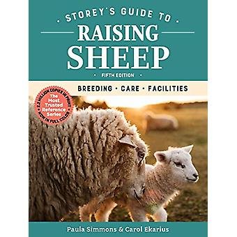 Storey's Guide to Raising Sheep - 5th Edition - Breeding - Care - Faci