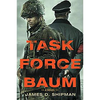 Task Force Baum by James D. Shipman - 9781496723864 Book