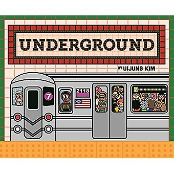 Underground - Subways Around the World by Uijung Kim - 9781908714695 B