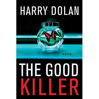 The Good Killer by Harry Dolan - 9780802148414 Book