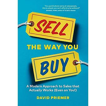 Sell the Way You Buy by Priemer & David