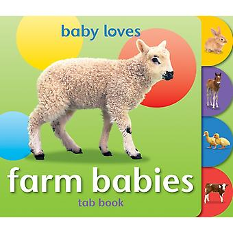 Baby Loves Tab Books Farm Babies by Designed by Angela Hewitt
