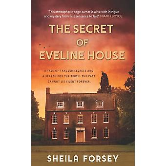 The The Secret of Eveline House by Forsey & Sheila