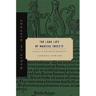 The Long Life of Magical Objects - A Study in the Solomonic Tradition