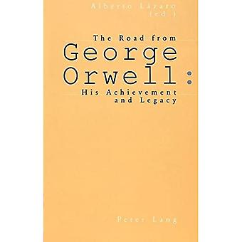 The Road from George Orwell: His Achievement and Legacy