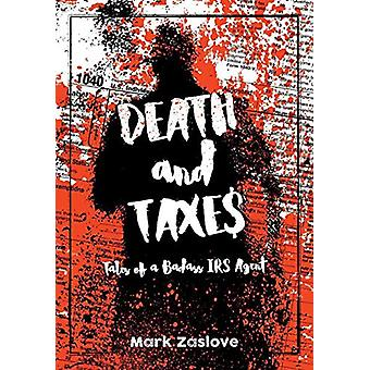 Death and Taxes by Mark Zaslove - 9780971237483 Book