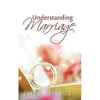 Understanding Marriage by Emeka Mbegbu - 9781482863499 Book