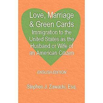 Love - Marriage & Green Cards - Immigration to the United States a