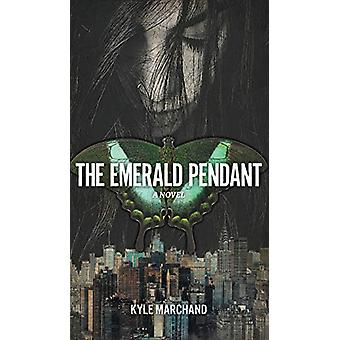 The Emerald Pendant by Kyle Marchand - 9781773705149 Book