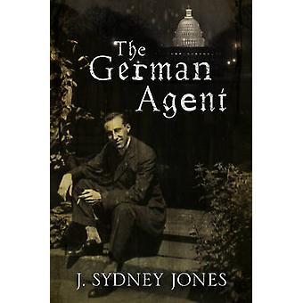 The German Agent - A World War One Thriller Set in Washington DC by J.