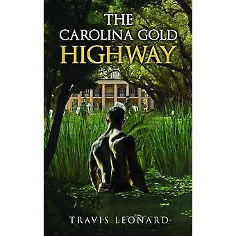 The Carolina Gold Highway by Travis Leonard - 9781910903100 Book