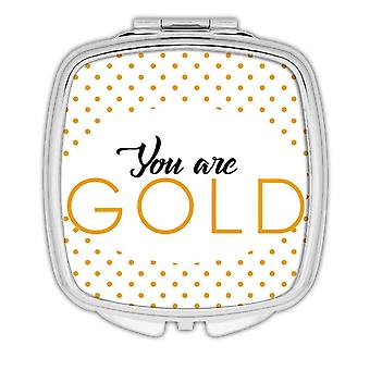 Gift Compact Mirror: You are Gold Good