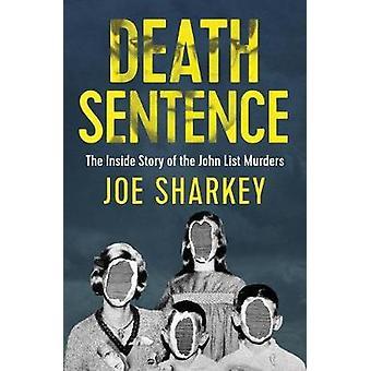 Death Sentence The Inside Story of the John List Murders