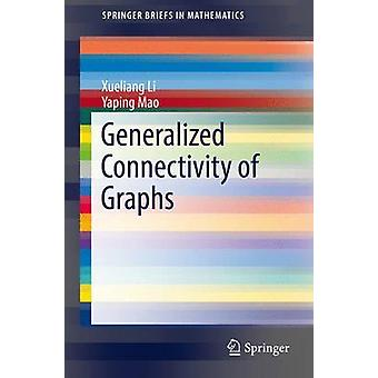 Generalized Connectivity of Graphs by Li & XueliangMao & Yaping