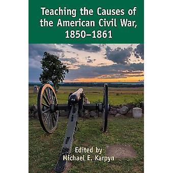 De oorzaken van de Amerikaanse Burgeroorlog onderwijzen 1850-1861
