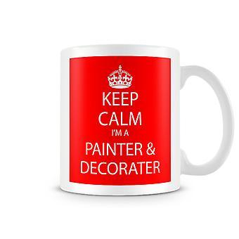 Halten Sie Ruhe, ich bin ein Maler & Decorater bedruckte Becher