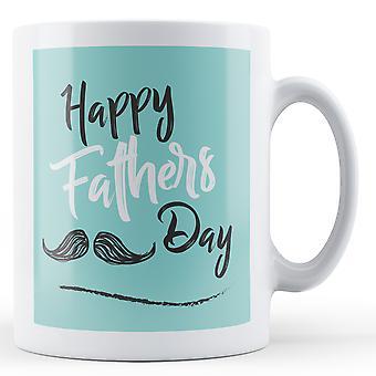 Happy Fathers Day (Schnurrbart) - bedruckte Becher