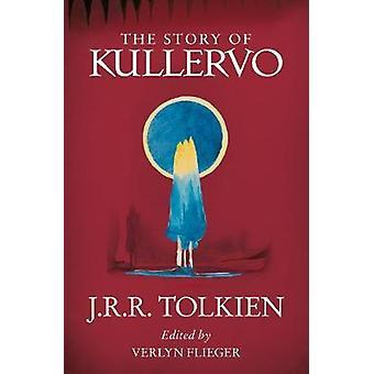 The Story of Kullervo by The Story of Kullervo - 9780008131388 Book