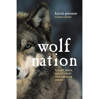 Wolf Nation - The Life - Death - and Return of Wild American Wolves by