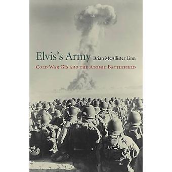 Elvis's Army - GIS zimnej wojny i atomowej bitwy przez Brian McAlli