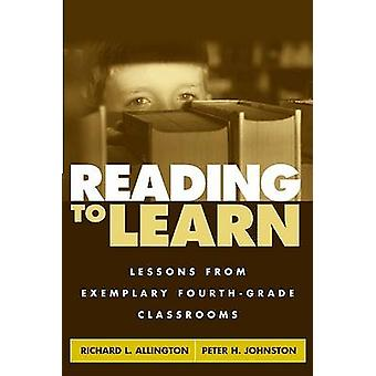 Reading to Learn - Lessons from Exemplary Fourth-grade Classrooms by R