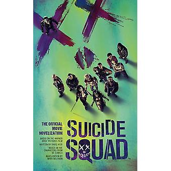 Suicide Squad - The Official Movie Novelization by Marv Wolfman - 9781