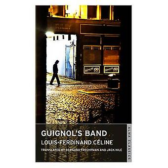 Guignol's Band by Louis-Ferdinand Celine - 9781847491992 Book