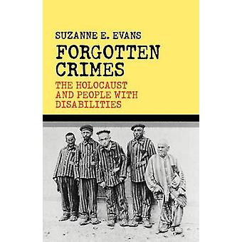 Forgotten Crimes - The Holocaust and People with Disabilities by Suzan
