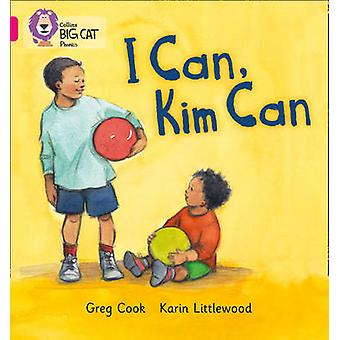 I CAN KIM CAN  Band 01bPink B by Greg Cook & Catherine Baker & Prepared for publication by Collins Big Cat