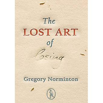 The Lost Art of Losing by Gregory Norminton - 9781908251060 Book