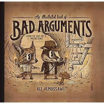 Un illustré livre de mauvais Arguments (nouvelle édition) par Ali Almossawi-