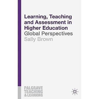 Learning - Teaching and Assessment in Higher Education - Global Perspe