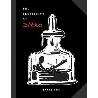 Creativity of Ditko by Steve Ditko - Steve Ditko - Craig Yoe - 978161