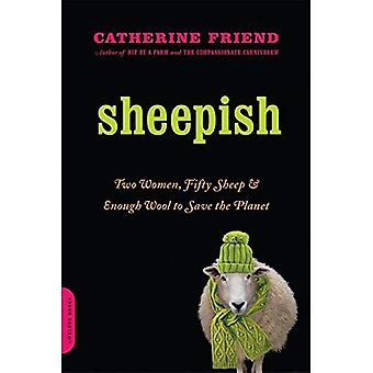 Sheepish: Two Women, Fifty Sheep, and Enough Wool to Save the Planet
