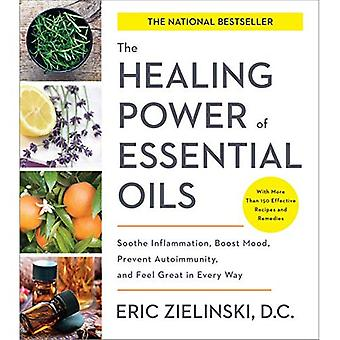 The Healing Power of Essential�Oils: Soothe Inflammation,�Boost Mood, Prevent�Autoimmunity, and Feel Great�in Every Way