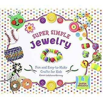 Super Simple Jewelry: Fun and Easy-To-Make Crafts for Kids (Super Sandcastle: Super Simple Crafts)
