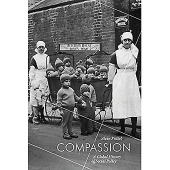 Compassion: A Global History of Social Policy